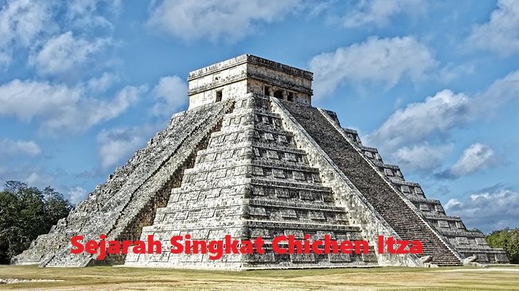 Sejarah Singkat Chichen Itza